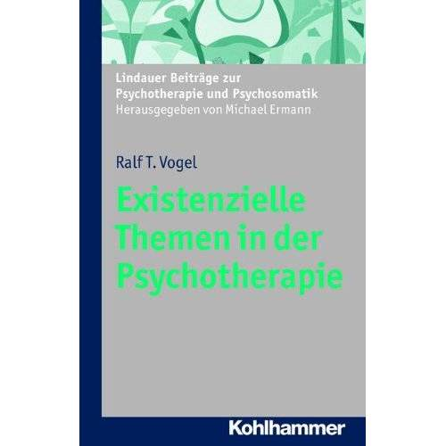 Vogel, Ralf T. - Existenzielle Themen in der Psychotherapie (Lindauer Beiträge zur Psychotherapie und Psychosomatik) (Lindauer Beitrage Zur Psychotherapie Und Psychosomatik) - Preis vom 25.09.2021 04:52:29 h
