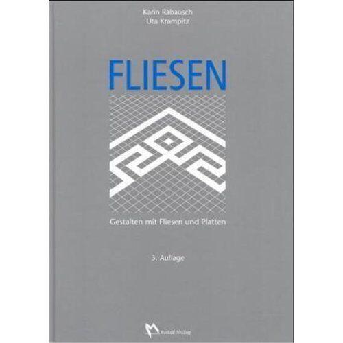 Karin Rabausch - Fliesen: Gestalten mit Fliesen und Platten - Preis vom 18.06.2021 04:47:54 h