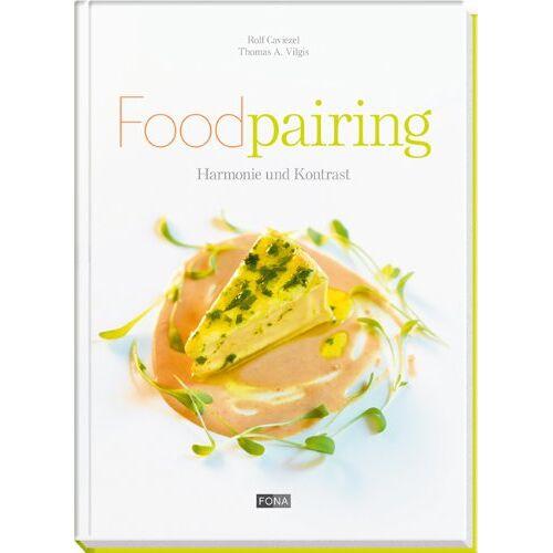 Rolf Caviezel - Foodpairing: Harmonie und Kontrast - Preis vom 15.06.2021 04:47:52 h