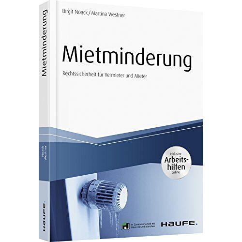Birgit Noack - Mietminderung - inkl. Arbeitshilfen online: Rechtssicherheit für Vermieter und Mieter (Haufe Fachbuch) - Preis vom 22.06.2021 04:48:15 h