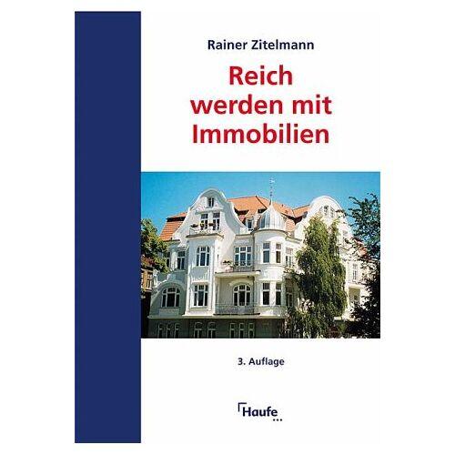 Rainer Zitelmann - Reich werden mit Immobilien. Direktinvestment, Immobilienfonds, Immobilienaktien. - Preis vom 21.06.2021 04:48:19 h