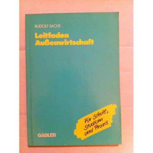 Rudolf Sachs - Leitfaden Aussenwirtschaft - Preis vom 09.06.2021 04:47:15 h
