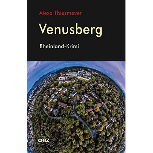 Alexa Thiesmeyer - Venusberg: Rheinland-Krimi - Preis vom 11.06.2021 04:46:58 h