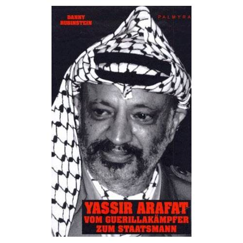 Danny Rubinstein - Yassir Arafat. Vom Guerillakämpfer zum Staatsmann - Preis vom 14.06.2021 04:47:09 h