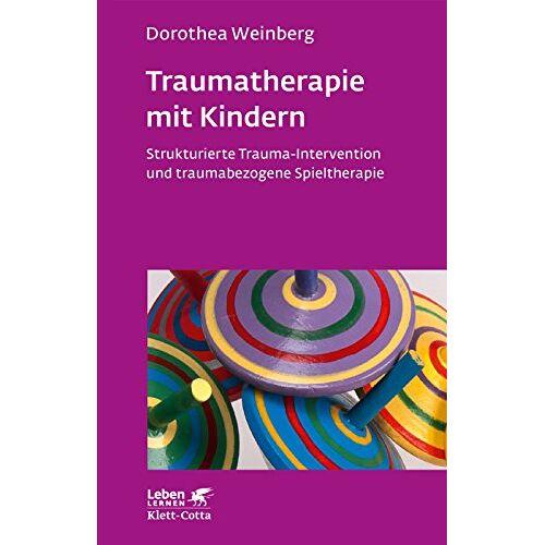 Dorothea Weinberg - Traumatherapie mit Kindern: Strukturierte Trauma-Intervention und traumabezogene Spieltherapie (Leben lernen) - Preis vom 15.10.2021 04:56:39 h