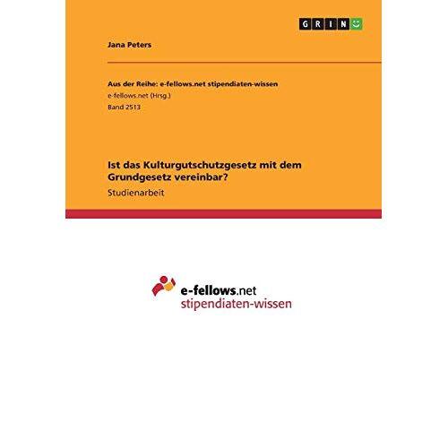 Jana Peters - Ist das Kulturgutschutzgesetz mit dem Grundgesetz vereinbar? - Preis vom 12.06.2021 04:48:00 h