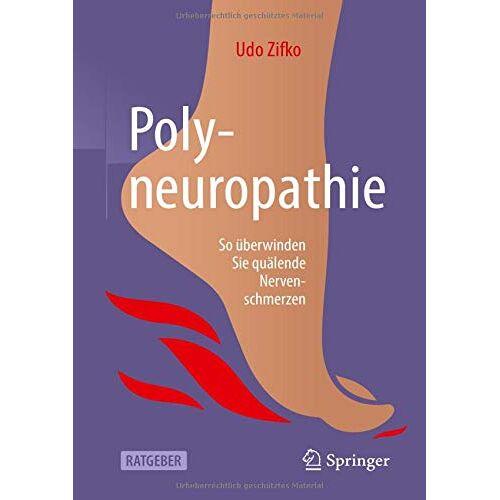 Udo Zifko - Polyneuropathie: So überwinden Sie quälende Nervenschmerzen - Preis vom 24.07.2021 04:46:39 h