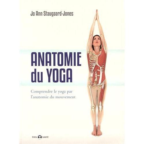 - Anatomie du yoga : Comprendre le yoga par l'anatomie du mouvement - Preis vom 17.06.2021 04:48:08 h