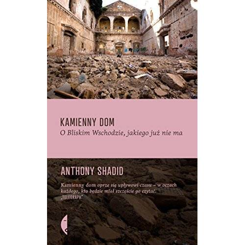 Anthony Shadid - Kamienny dom: O Bliskim Wschodzie, jakiego juz nie ma - Preis vom 13.06.2021 04:45:58 h