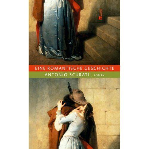 Antonio Scurati - Eine romantische Geschichte - Preis vom 24.07.2021 04:46:39 h