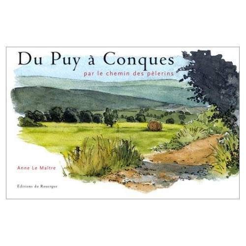 Anne Le Maître - Du Puy à Conques par le chemin des pèlerins - Preis vom 17.06.2021 04:48:08 h