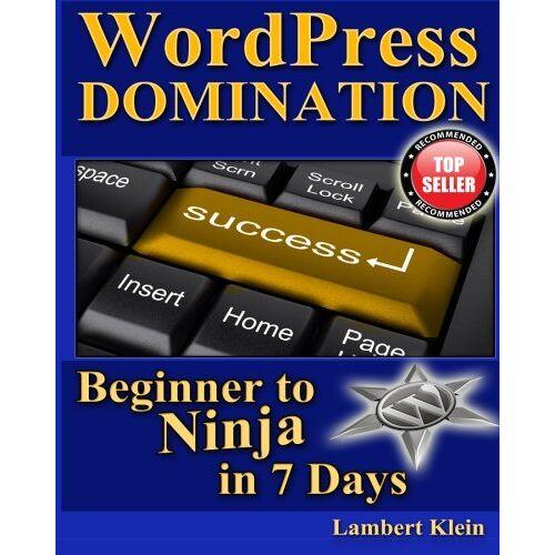 Lambert Klein - WordPress Domination - Beginner to NINJA in 7 Days: In Just Seven Days, You Can Go From Wordpress Zero To Wordpress Hero - Preis vom 19.06.2021 04:48:54 h