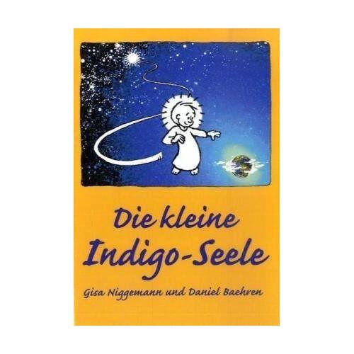Gisa Niggemann - Die kleine Indigo-Seele - Preis vom 09.06.2021 04:47:15 h