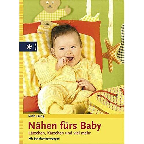 Ruth Laing - Nähen fürs Baby: Lätzchen, Kätzchen und viel mehr - Preis vom 13.09.2021 05:00:26 h