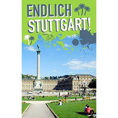 Nadine Gottmann - Endlich Stuttgart!: Dein Stadtführer (»Endlich ...!« Dein Stadtführer) - Preis vom 15.09.2021 04:53:31 h