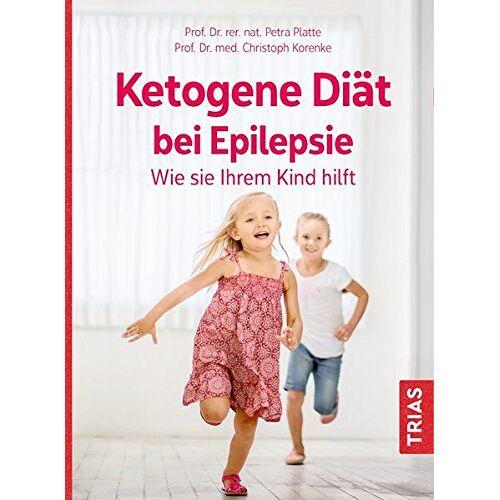 Petra Platte - Ketogene Diät bei Epilepsie. Wie sie Ihrem Kind hilft - Preis vom 20.06.2021 04:47:58 h