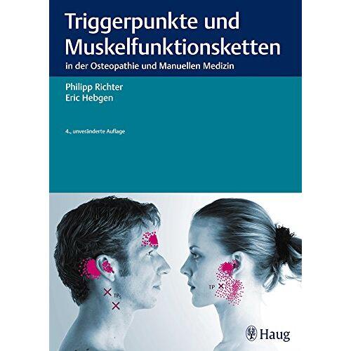 Philipp Richter - Triggerpunkte und Muskelfunktionsketten: in der Osteopathie und Manuellen Therapie - Preis vom 13.10.2021 04:51:42 h