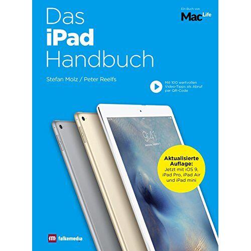 Stefan Molz - Das iPad Handbuch 2016 : Aktualisierte Auflage mi iOS9, Apple iPad Pro, iPad Air & iPad mini - Preis vom 15.06.2021 04:47:52 h