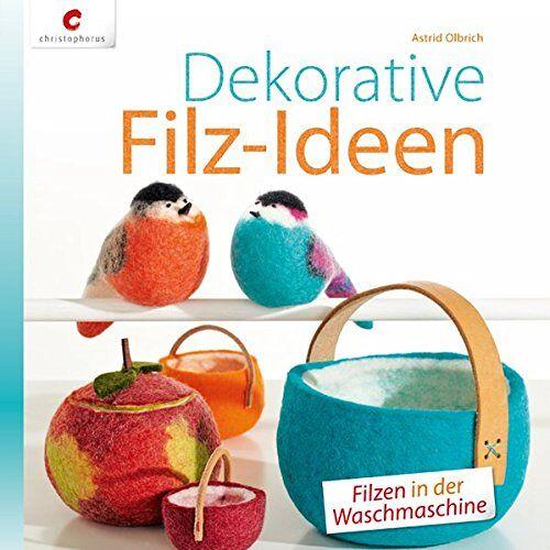 Astrid Olbrich - Dekorative Filz-Ideen: Filzen in der Waschmaschine - Preis vom 16.06.2021 04:47:02 h