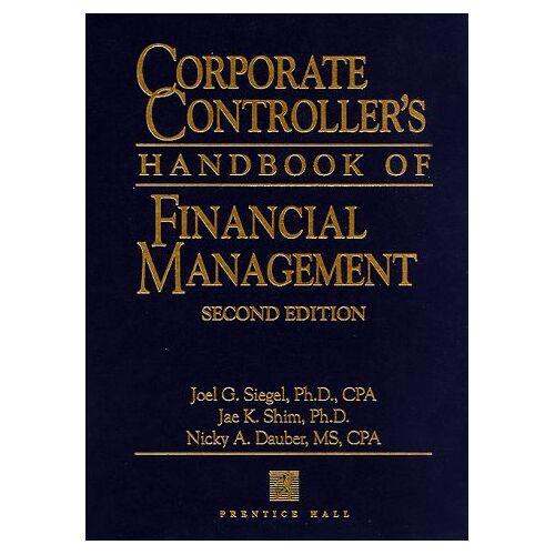 Siegel, Joel G. - Corporate Controller's Handbook of Financial Management - Preis vom 18.06.2021 04:47:54 h