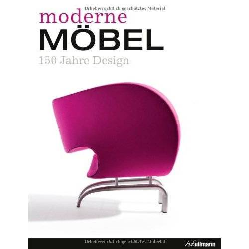 Andrea Mehlhose - Moderne Möbel: 150 Jahre Design - Preis vom 13.06.2021 04:45:58 h