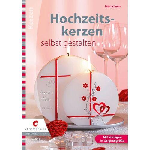 Maria Juen - Hochzeitskerzen selbst gestalten - Preis vom 28.07.2021 04:47:08 h
