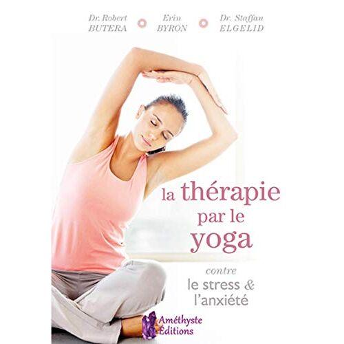 - La thérapie par le yoga contre le stress et l'anxiété (AMETHYSTE ED) - Preis vom 22.09.2021 05:02:28 h