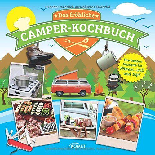- Das fröhliche Camper-Kochbuch: Die besten Rezepte für Pfanne, Grill und Topf - Preis vom 21.06.2021 04:48:19 h