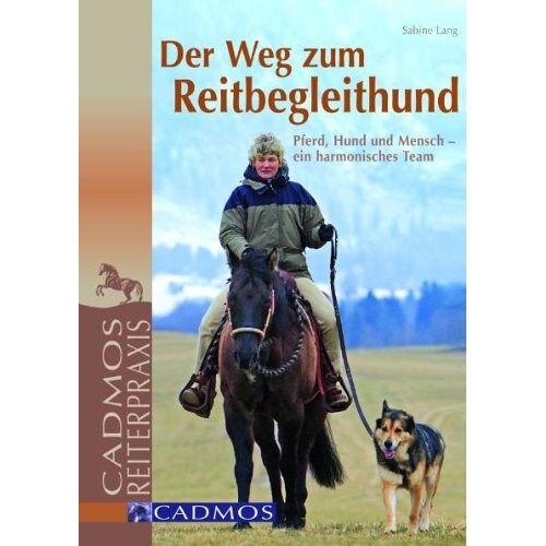 Sabine Lang - Der Weg zum Reitbegleithund: Pferd, Hund und Mensch - ein harmonisches Team - Preis vom 10.09.2021 04:52:31 h