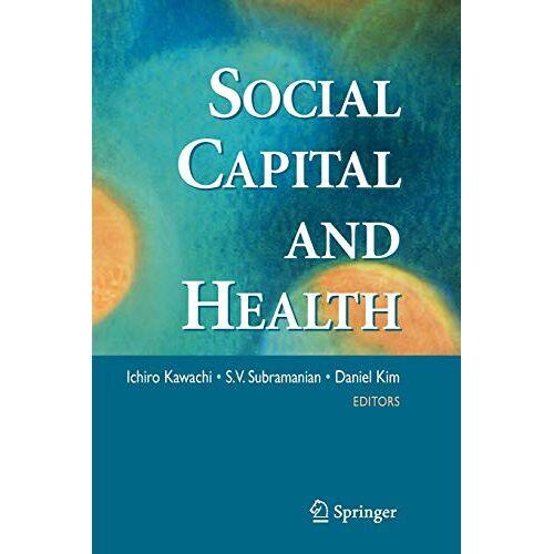 Ichiro Kawachi - Social Capital and Health - Preis vom 27.07.2021 04:46:51 h