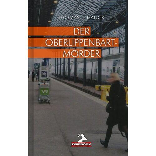 Hauck, Thomas J. - Der Oberlippenbartmörder - Preis vom 16.06.2021 04:47:02 h