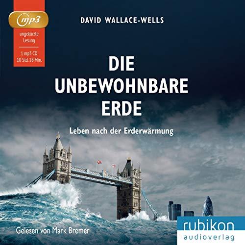 David Wallace-Wells - Die unbewohnbare Erde: Leben nach der Erderwärmung - Preis vom 16.05.2021 04:43:40 h