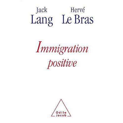 Jack Lang - Immigration positive - Preis vom 11.06.2021 04:46:58 h
