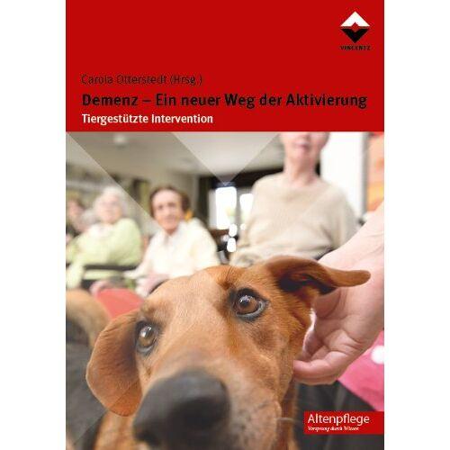 Carola Otterstedt - Demenz - Ein neuer Weg der Aktivierung: Tiergestützte Intervention - Preis vom 30.07.2021 04:46:10 h
