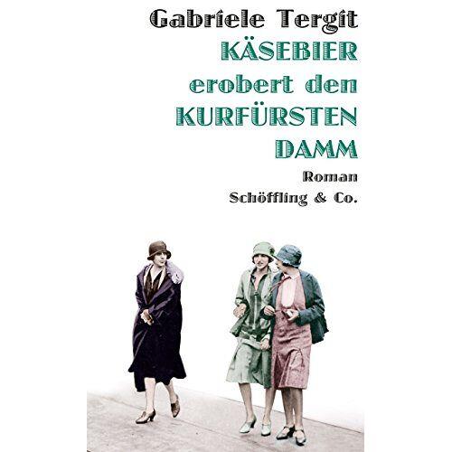 Gabriele Tergit - Käsebier erobert den Kurfürstendamm - Preis vom 15.06.2021 04:47:52 h