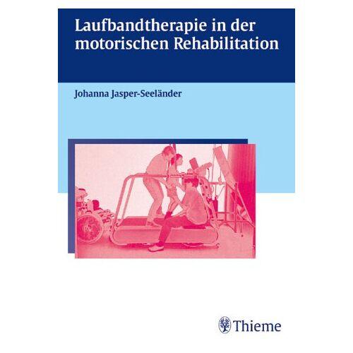Johanna Jasper-Seeländer - Laufbandtherapie in der motorischen Rehabilitation - Preis vom 30.07.2021 04:46:10 h