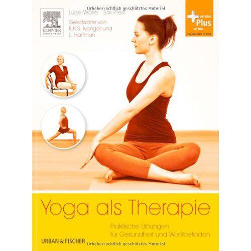 Luise Wörle - Yoga als Therapie: Praktische Übungen für Gesundheit und Wohlbefinden - mit Zugang zum Elsevier-Portal - Preis vom 09.09.2021 04:54:33 h