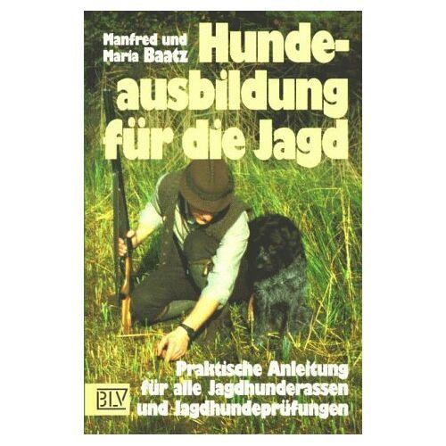 Manfred Baatz - Hundeausbildung für die Jagd - Preis vom 22.09.2021 05:02:28 h