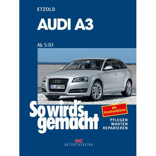 Rüdiger Etzold - Audi A3 ab 5/03: So wird's gemacht - Band 137: Mit Stromlaufplänen - Preis vom 13.06.2021 04:45:58 h