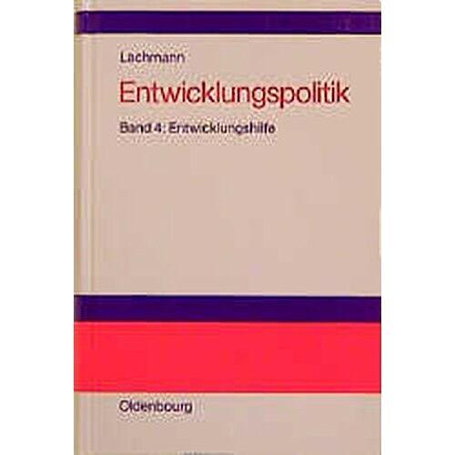 Werner Lachmann - Entwicklungspolitik, 4 Bde., Bd.4, Entwicklungshilfe - Preis vom 22.06.2021 04:48:15 h