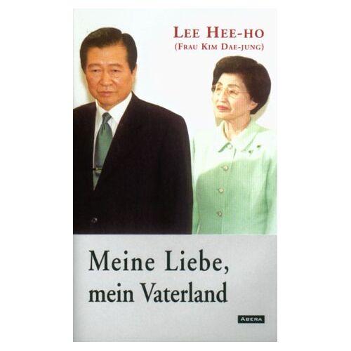 Lee Hee-ho - Meine Liebe, mein Vaterland - Preis vom 16.06.2021 04:47:02 h
