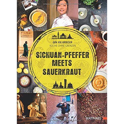 Qin Xie-Krieger - Sichuan-Pfeffer meets Sauerkraut: Küche ohne Grenzen - Preis vom 11.06.2021 04:46:58 h