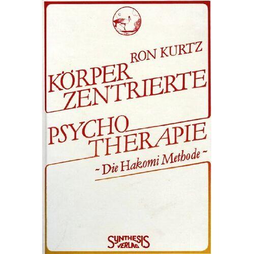 Ron Kurtz - Körperzentrierte Psychotherapie. Die Hakomi-Methode - Preis vom 19.06.2021 04:48:54 h