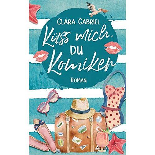 Clara Gabriel - Küss mich, du Komiker - Preis vom 15.06.2021 04:47:52 h