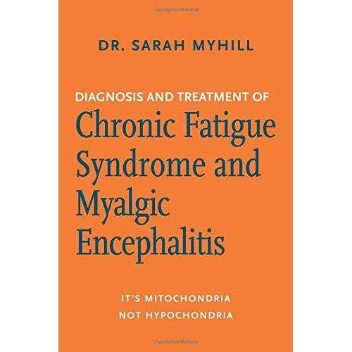 Sarah Myhill - Diagnosis and Treatment of Chronic Fatigue Syndrome and Myalgic Encephalitis, 2nd Ed.: It's Mitochondria, Not Hypochondria - Preis vom 31.07.2021 04:48:47 h