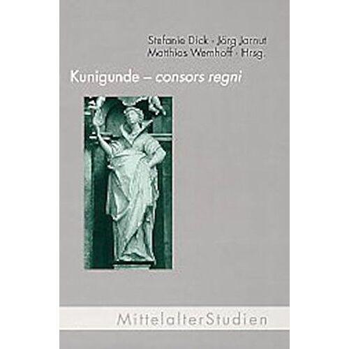 Stefanie Dick - Kunigunde - consors regni (Mittelalter Studien) - Preis vom 17.05.2021 04:44:08 h