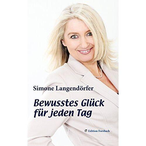 Simone Langendörfer - Bewusstes Glück für jeden Tag - Preis vom 16.06.2021 04:47:02 h