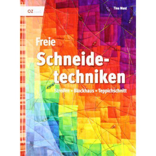 Tina Mast - Freie Schneidetechniken: Streifen, Blockhaus, Teppichschnitt - Preis vom 12.10.2021 04:55:55 h