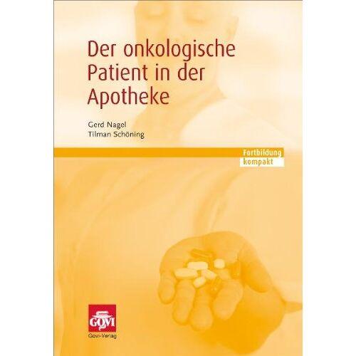 Gerd Nagel - Der onkologische Patient in der Apotheke - Preis vom 28.07.2021 04:47:08 h