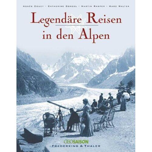Agnès Couzy - Legendäre Reisen in den Alpen - Preis vom 11.10.2021 04:51:43 h